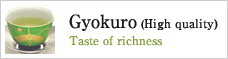 Gyokuro (High quality Gyokuro) Taste of richness